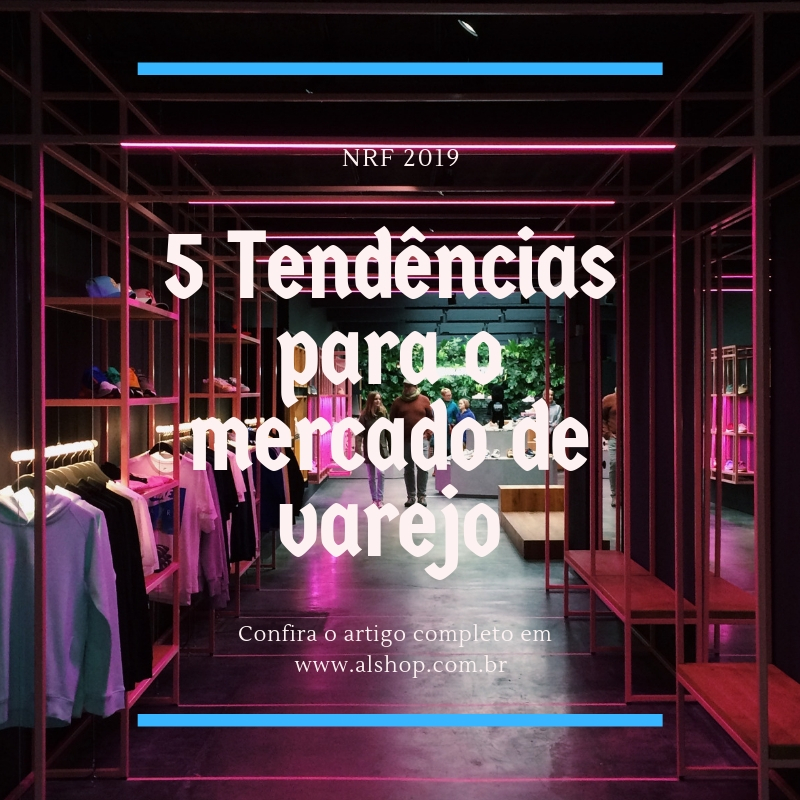 5 tendencias da NRF 2019